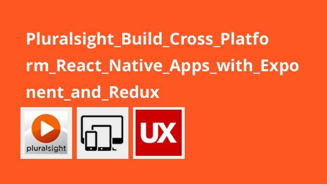 ساخت اپلیکیشن های چندسکویی React Native با Exponent و Redux