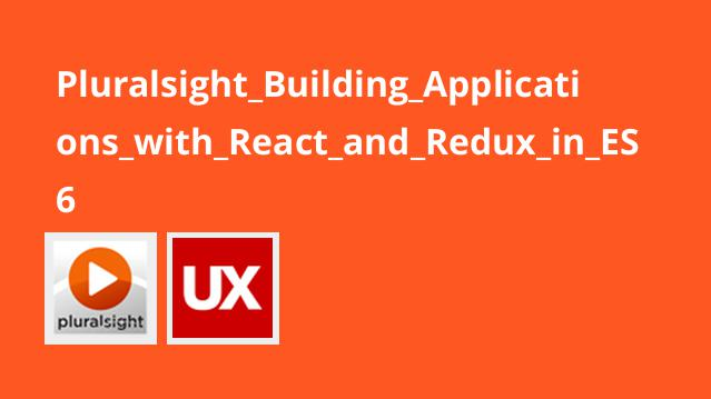 Pluralsight Building Applications with React and Redux in ES6