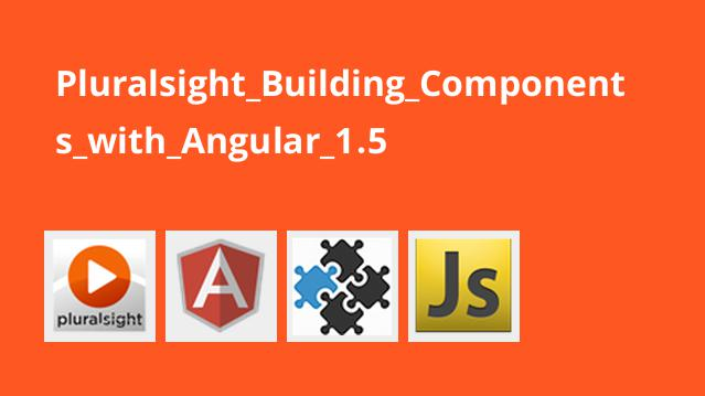 Pluralsight_Building_Components_with_Angular_1.5