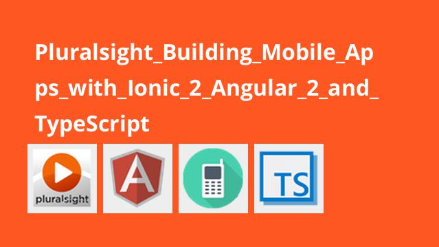 ساخت اپلیکیشن موبایل با Ionic 2 ، Angular 2 و TypeScript