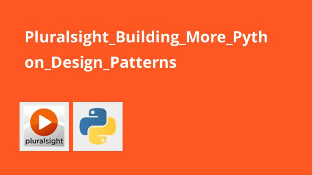 Pluralsight Building More Python Design Patterns