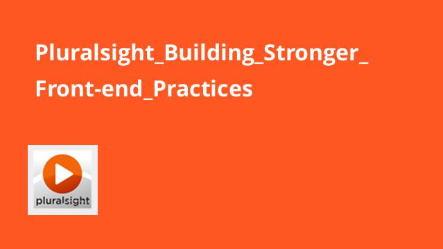Pluralsight Building Stronger Front-end Practices