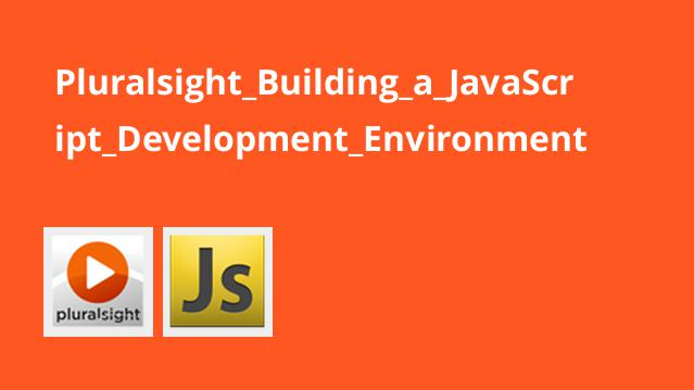 Pluralsight Building a JavaScript Development Environment