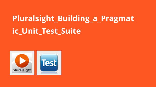 Pluralsight Building a Pragmatic Unit Test Suite