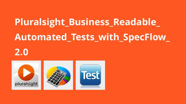 Pluralsight_Business_Readable_Automated_Tests_with_SpecFlow_2.0