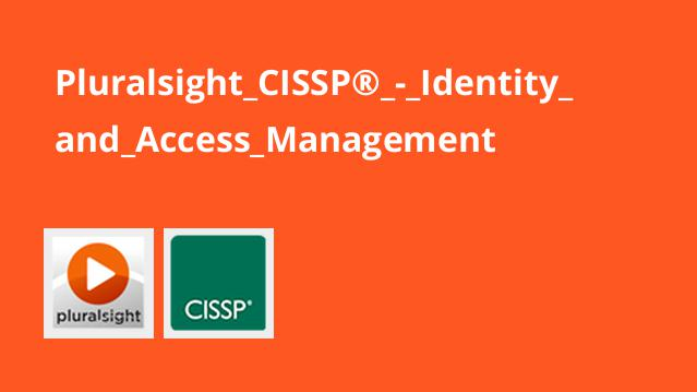 Pluralsight CISSP® – Identity and Access Management