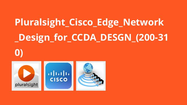 Pluralsight Cisco Edge Network Design for CCDA DESGN (200-310)