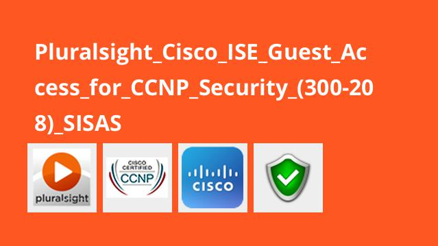 Pluralsight Cisco ISE Guest Access for CCNP Security (300-208) SISAS