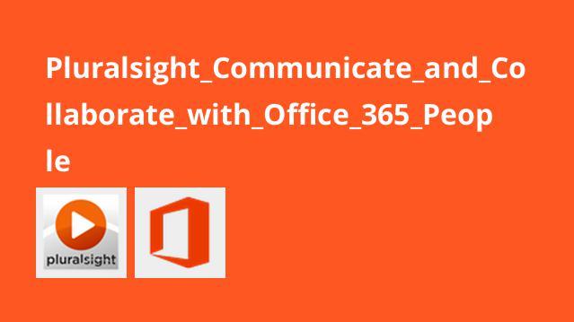 آموزش ارتباط و همکاری با Office 365 People