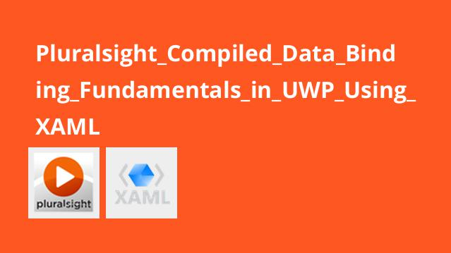 Pluralsight Compiled Data Binding Fundamentals in UWP Using XAML