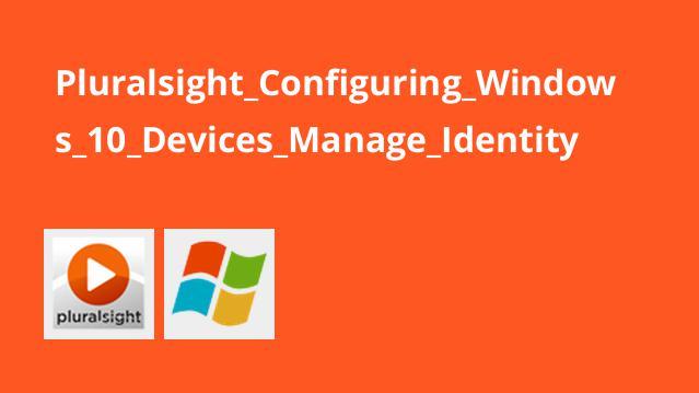 آموزش پیکربندی دستگاه های ویندوز 10 – مدیریت هویت