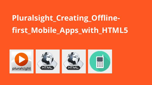 Pluralsight Creating Offline-first Mobile Apps with HTML5