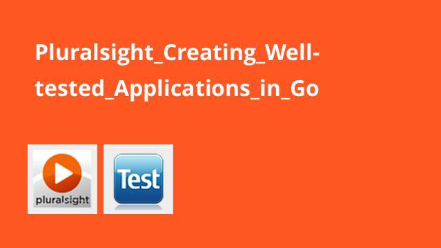 ساخت اپلیکیشن های تست شده با GO