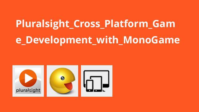 طراحی بازیهای چند سکویی با MonoGame