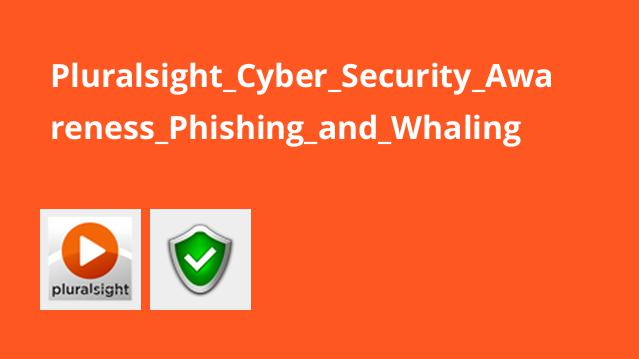 Pluralsight Cyber Security Awareness Phishing and Whaling