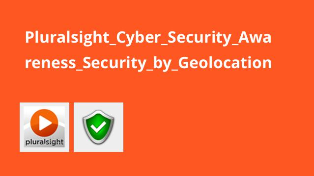 Pluralsight Cyber Security Awareness Security by Geolocation