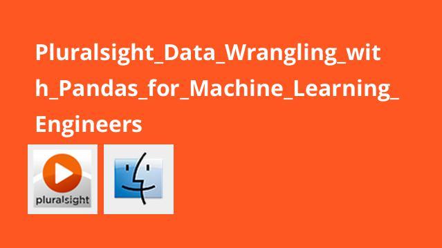 آموزشData Wrangling باPandas برای مهندسان یادگیری ماشینی