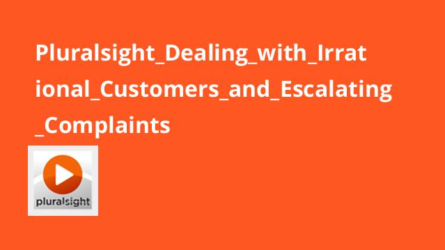 Pluralsight Dealing with Irrational Customers and Escalating Complaints