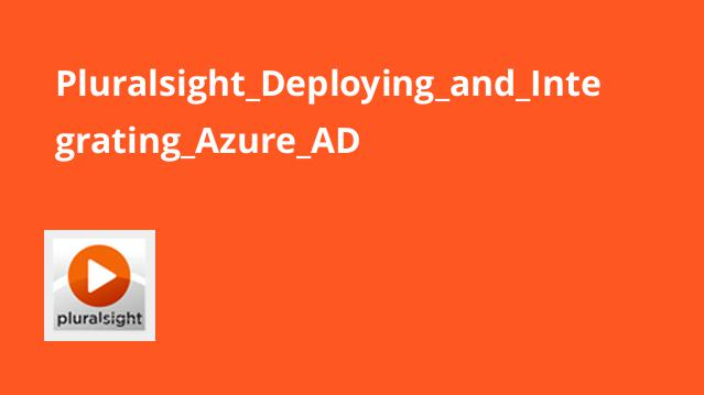 Pluralsight_Deploying_and_Integrating_Azure_AD