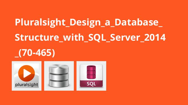 Pluralsight_Design_a_Database_Structure_with_SQL_Server_2014_(70-465)