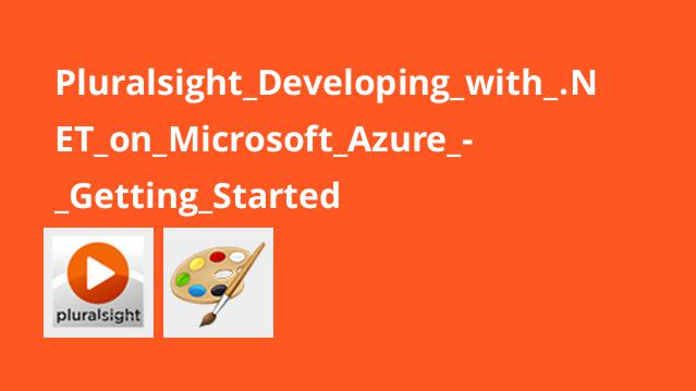 Pluralsight Developing with .NET on Microsoft Azure – Getting Started