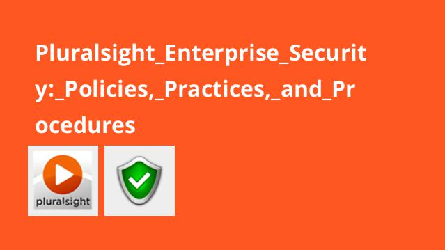 Pluralsight Enterprise Security: Policies, Practices, and Procedures