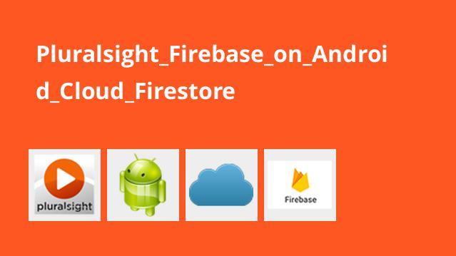 آموزشCloud Firestore در Firebase در اندروید