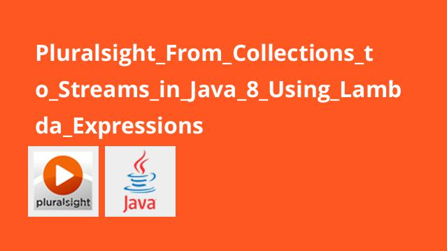 Pluralsight_From_Collections_to_Streams_in_Java_8_Using_Lambda_Expressions