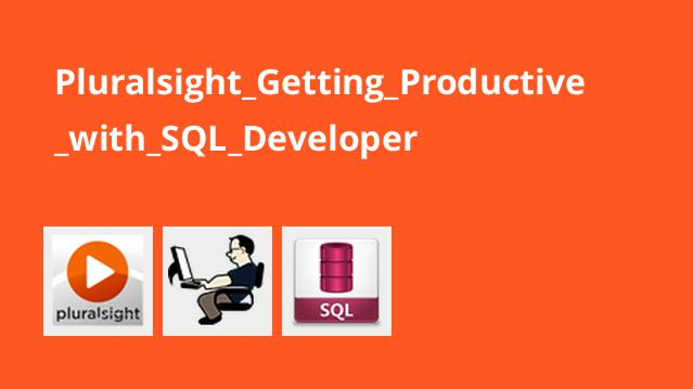 Pluralsight Getting Productive with SQL Developer