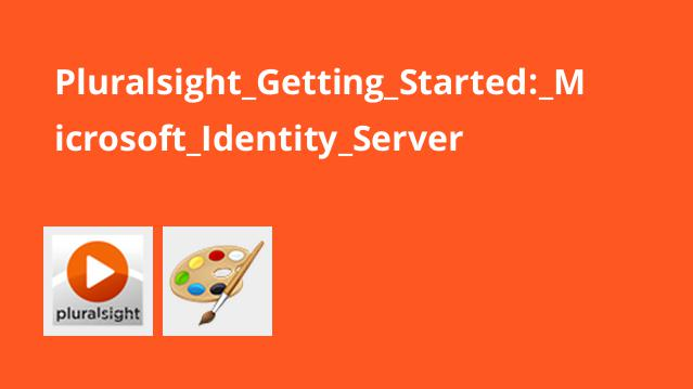 Pluralsight Getting Started: Microsoft Identity Server