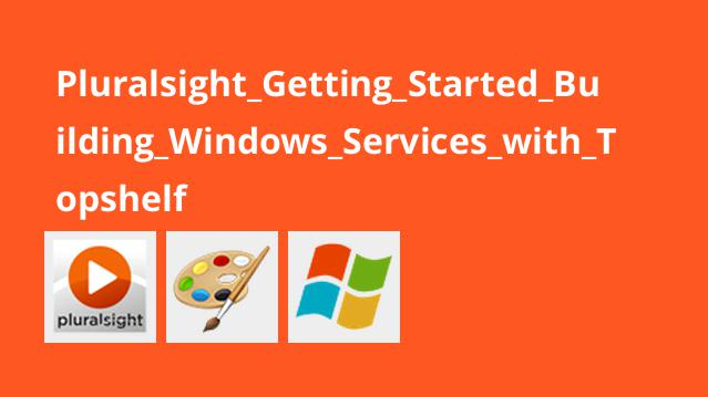 Pluralsight_Getting_Started_Building_Windows_Services_with_Topshelf