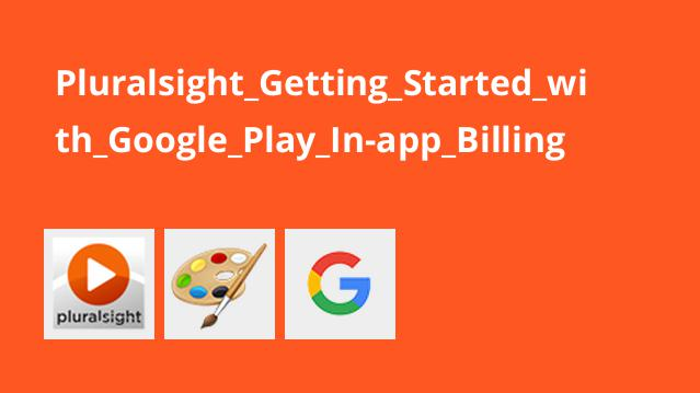 Pluralsight_Getting_Started_with_Google_Play_In-app_Billing