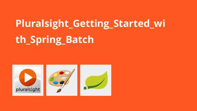 آموزش شروع کار با Spring Batch