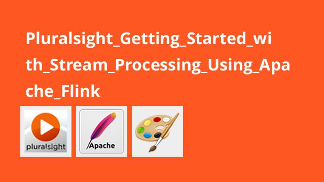 Pluralsight Getting Started with Stream Processing Using Apache Flink