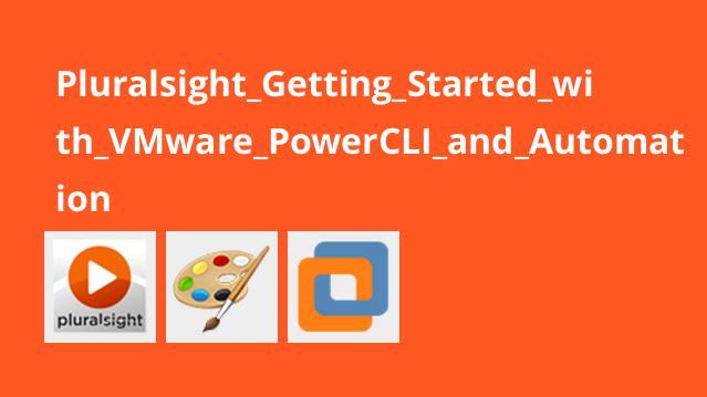 Pluralsight Getting Started with VMware PowerCLI and Automation