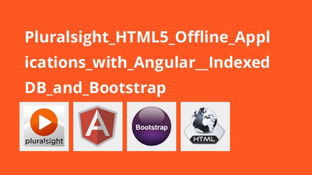 ساخت اپلیکیشن های آفلاین HTML5 با Angular و IndexedDB و Bootstrap