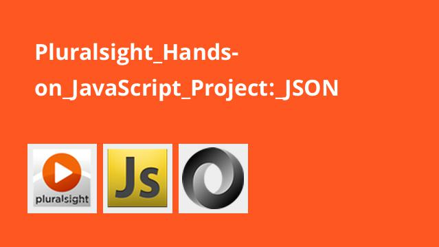 Pluralsight Hands-on JavaScript Project: JSON