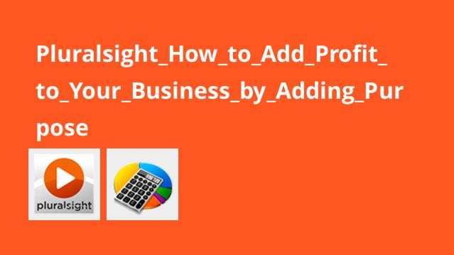 Pluralsight_How_to_Add_Profit_to_Your_Business_by_Adding_Purpose