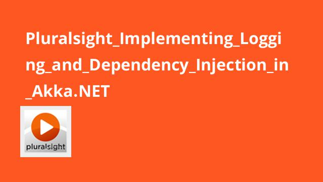 پیاده سازی Logging و Dependency Injection در Akka.NET