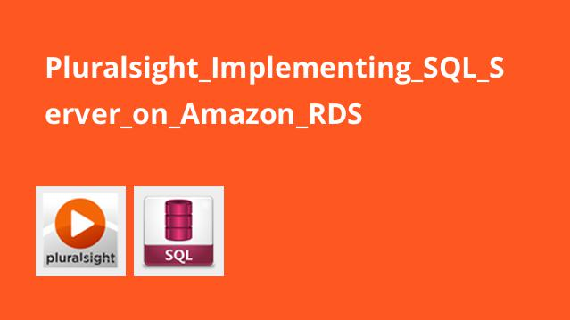 Pluralsight_Implementing_SQL_Server_on_Amazon_RDS