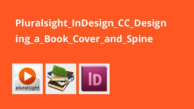 Pluralsight InDesign CC Designing a Book Cover and Spine