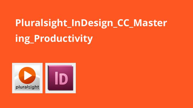 Pluralsight InDesign CC Mastering Productivity