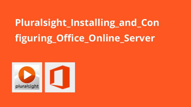 Pluralsight Installing and Configuring Office Online Server