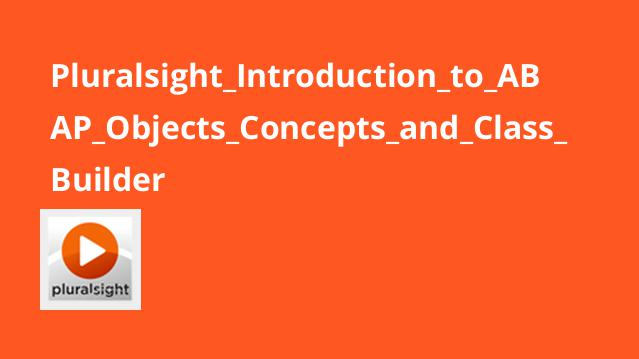 Pluralsight Introduction to ABAP Objects Concepts and Class Builder