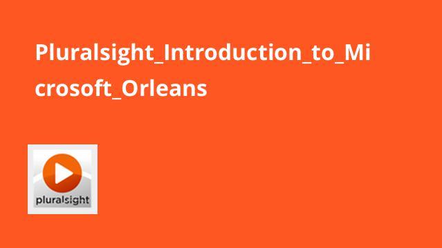 آشنایی با Microsoft Orleans