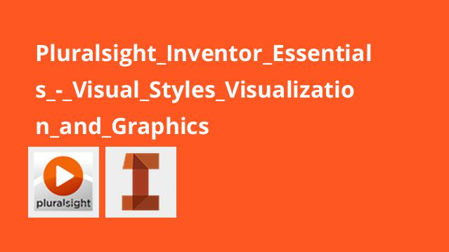 Pluralsight Inventor Essentials – Visual Styles Visualization and Graphics