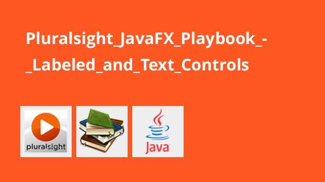 آموزش JavaFX – کنترل های برچسب شده و متنی