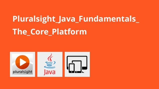 Pluralsight Java Fundamentals The Core Platform