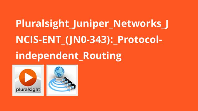 Pluralsight Juniper Networks JNCIS-ENT (JN0-343): Protocol-independent Routing