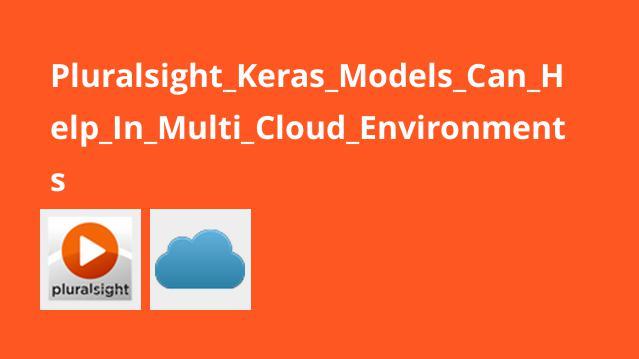 آموزش مدل هایKeras در محیط هایMulti Cloud